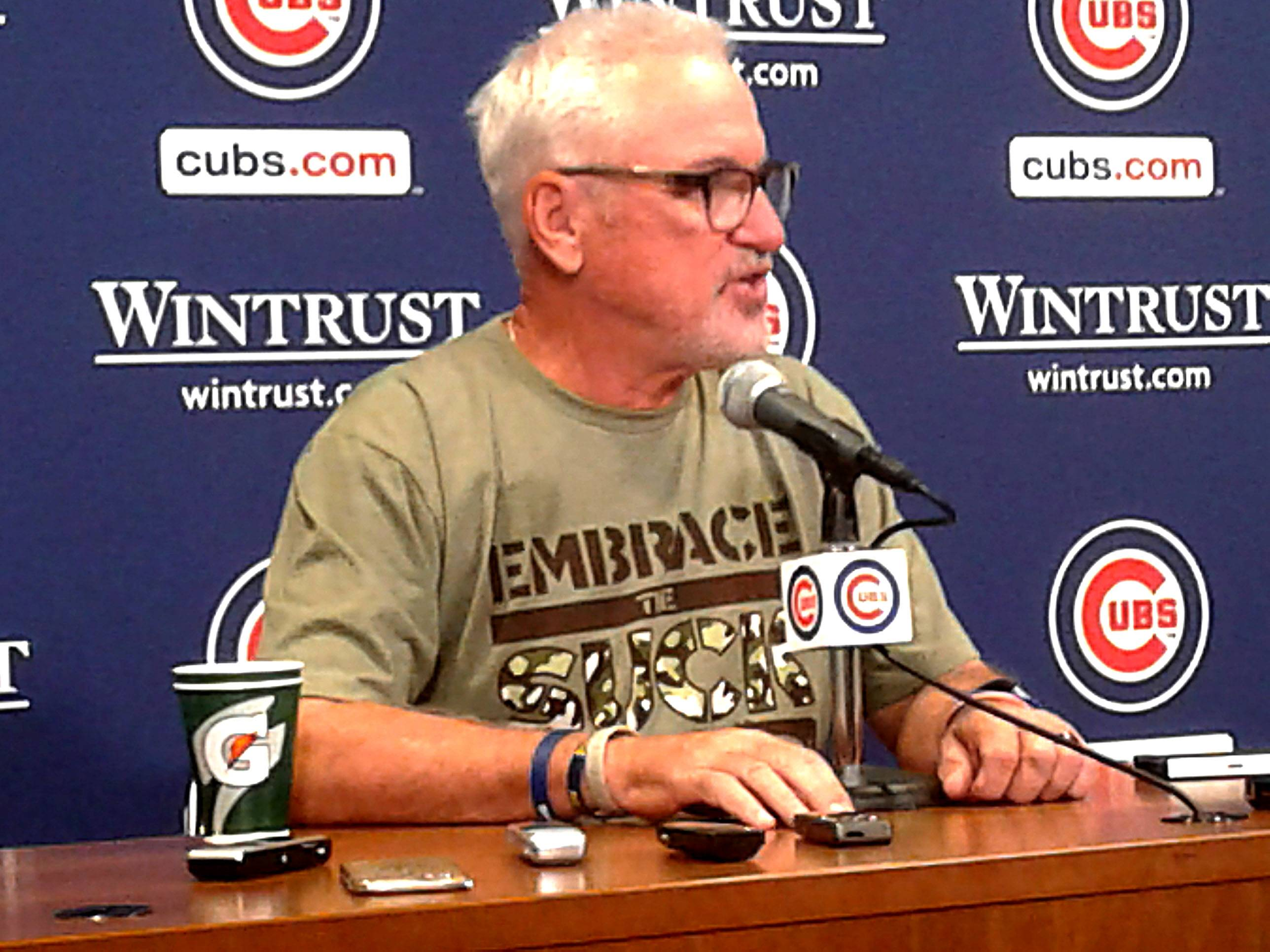 Chicago Cubs manager Joe Maddon has added another inspirational T-shirt to his collection. Its message may seem a little counterintuitive, but like Maddon says you gotta roll with it.