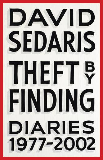 "This cover image released by Little, Brown and Company shows ""Theft by Finding: Diaries (1977-2002),"" by David Sedaris. (Little, Brown and Company via AP)"