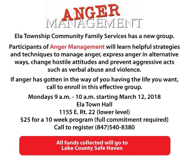 Anger Management, through Ela Township Community Family Services, is a 10-week program that begins March 12.Ela Township