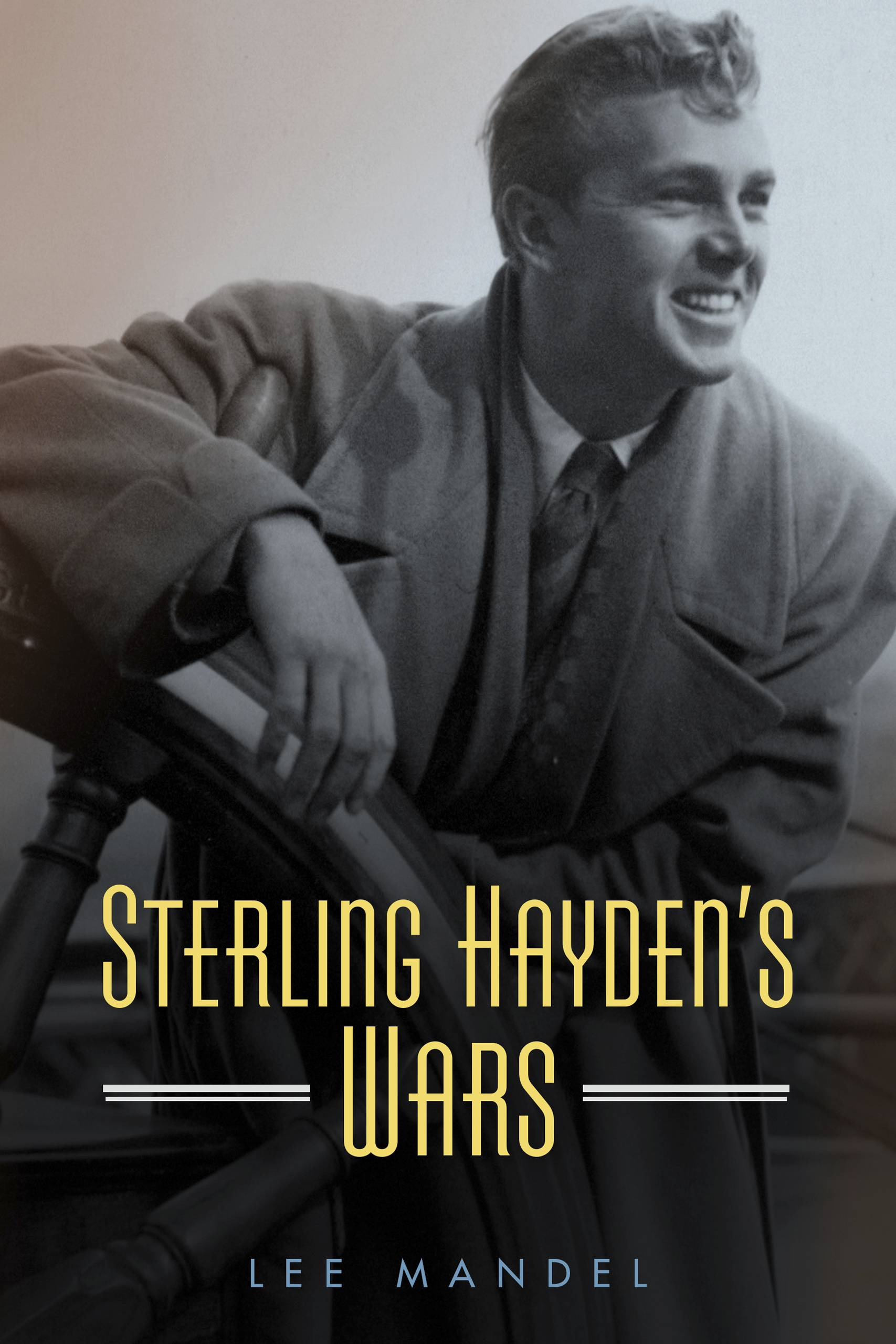 """Sterling Hayden's Wars"" by Lee Mandel"