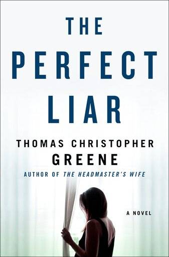 "This cover image released by St. Martin's Press shows ""The Perfect Liar,"" a novel by Thomas Christopher Greene. (St. Martin's Press via AP)"