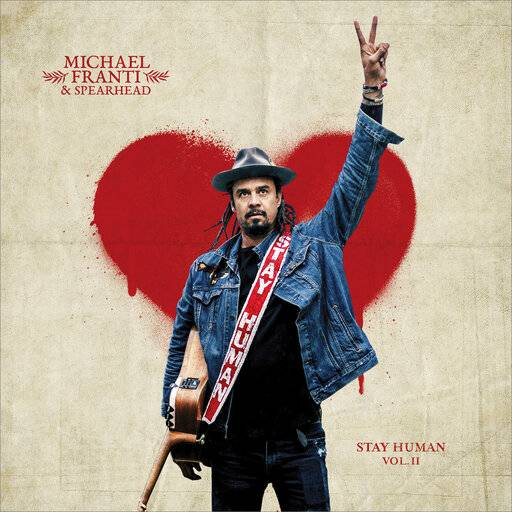"This cover image released by Thirty Tigers shows ""Stay Human Vol. II"" by Michael Franti & Spearhead. (Thirty Tigers via AP)"