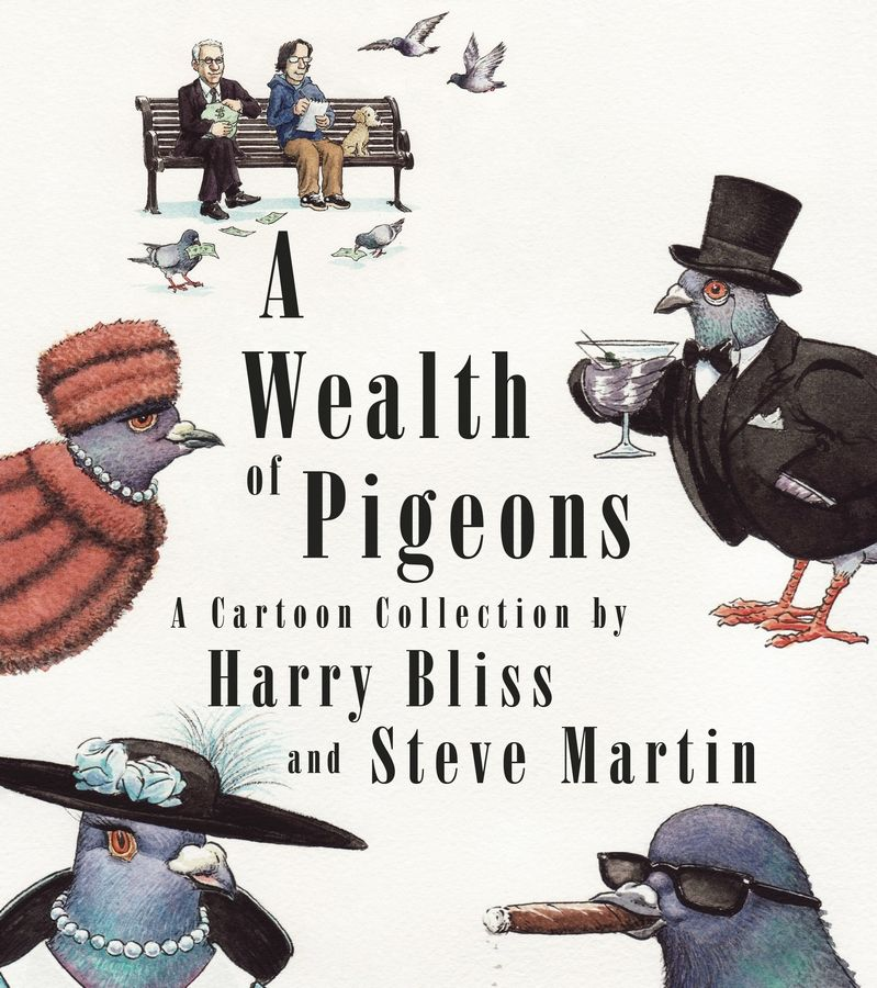 """A Wealth of Pigeons,"" by Steve Martin and Harry Bliss"